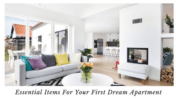 Essential Items For Your First Dream Apartment